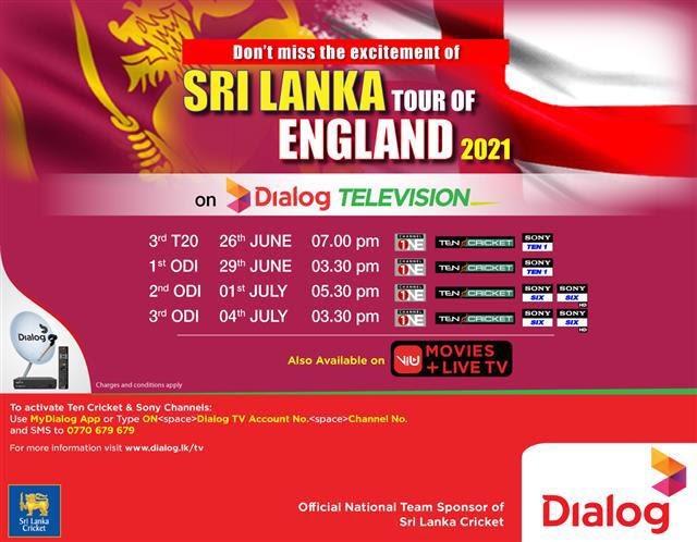 Catch the SRI LANKA TOUR OF ENGLAND 2021 LIVE on Dialog Television