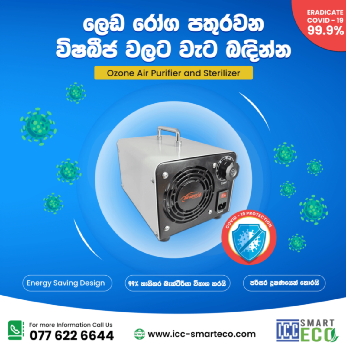 Eradicate Covid-19 by disinfecting the air you breathe. Stay Safe! Get your very own ICC Smart Eco - Ozone Sterilizer Today.