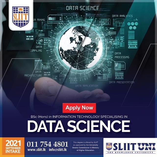 Admissions are  Now on for   BSc (Hons) in Data Science @ SLIIT  Apply Now for September Intake 2021 Call 011 754 4801 for more details